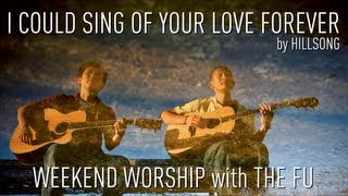 Weekend Worship - I Could Sing Of Your Love Forever (Hillsong Cover)