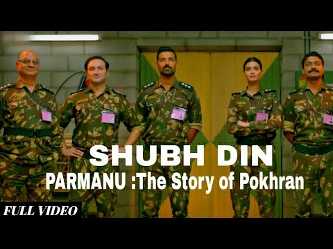 Shubh Din - Full Video | Parmanu | John Abraham| Keerthi & Jyotica| Sachin-Jigar | Bollywood Song Dj