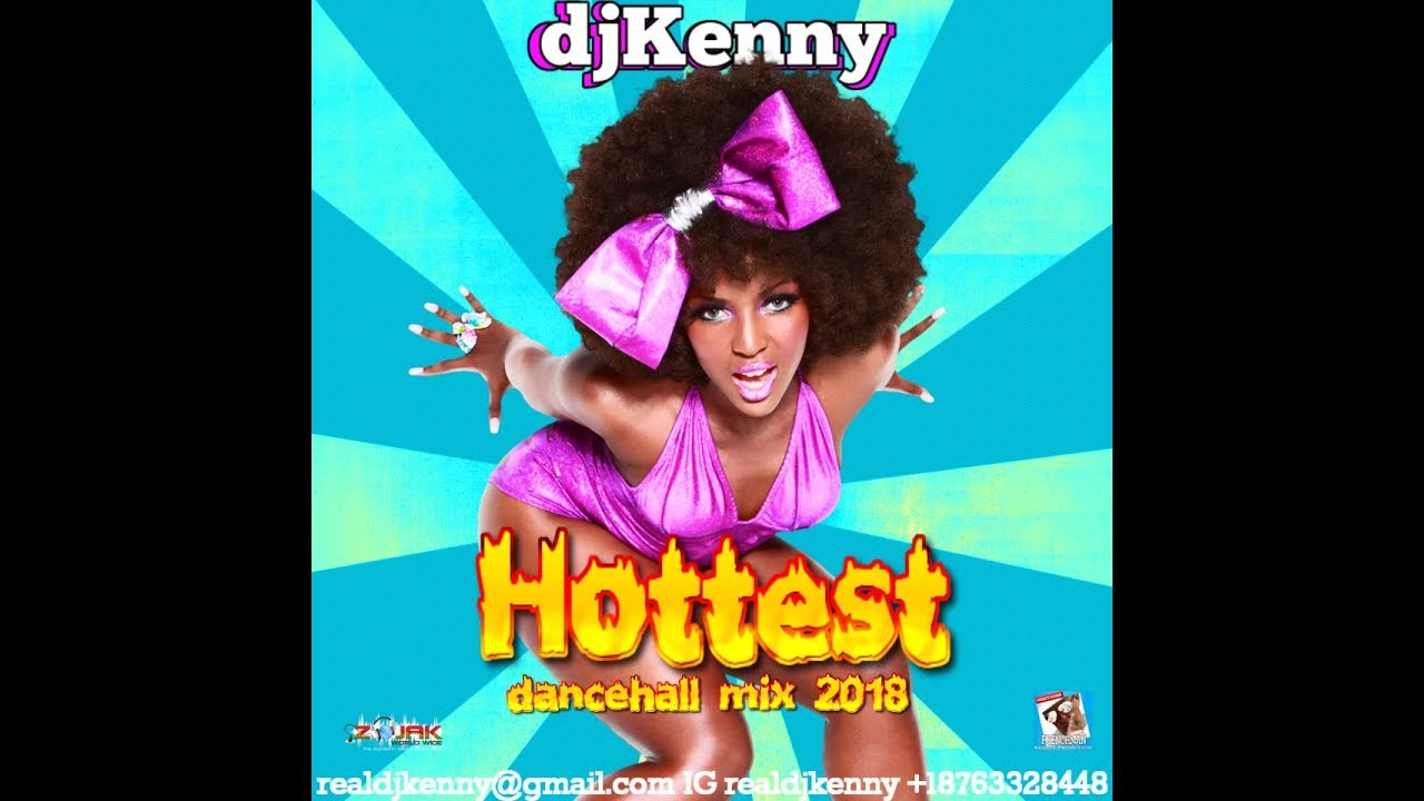 DJ KENNY HOTTEST DANCEHALL MIX 2018