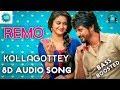 Kollagottey 8D Audio Song - Remo ll USE EARPHONES 🎧ll Bass Boosted ll MUSIC WORLD ll