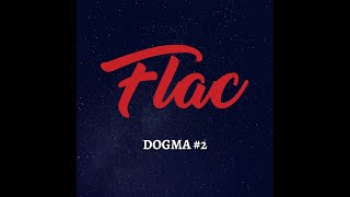 """DOGMA # 2"" FLAC [Official Music Video]"