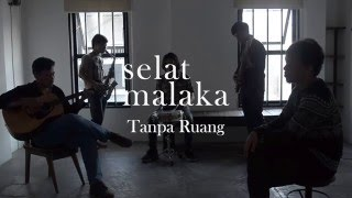 Selat Malaka - Tanpa Ruang (Live Session with VIER Project at Embun Art Room)