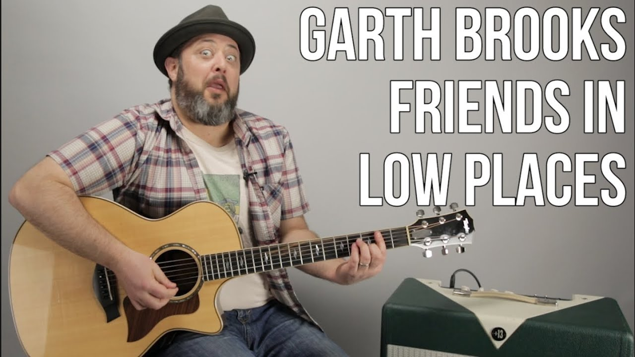 How To Play Friends In Low Places On Guitar Garth Brooks Youtube