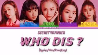 Secret Number (시크릿넘버) - Who Dis? (Lyrics/Han/Eng/Rom)