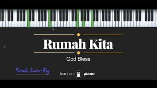 Rumah kita FEMALE LOWER KEY God Bless KARAOKE PIANO