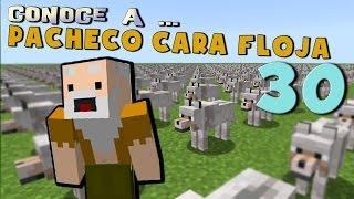 Pacheco Cara Floja 30 | COMO HACER UN EJÉRCITO DE LOBOS
