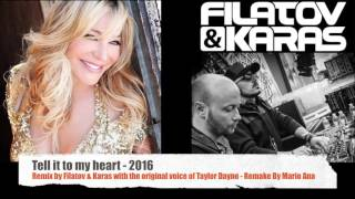 Tell it to my Heart - Remix 2016 by Filatov & Karas with Taylor Dayne - Remake by Mario Ana.