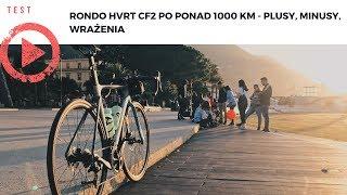 RONDO HVRT CF2 po ponad 1000 km - plusy, minusy, wrażenia