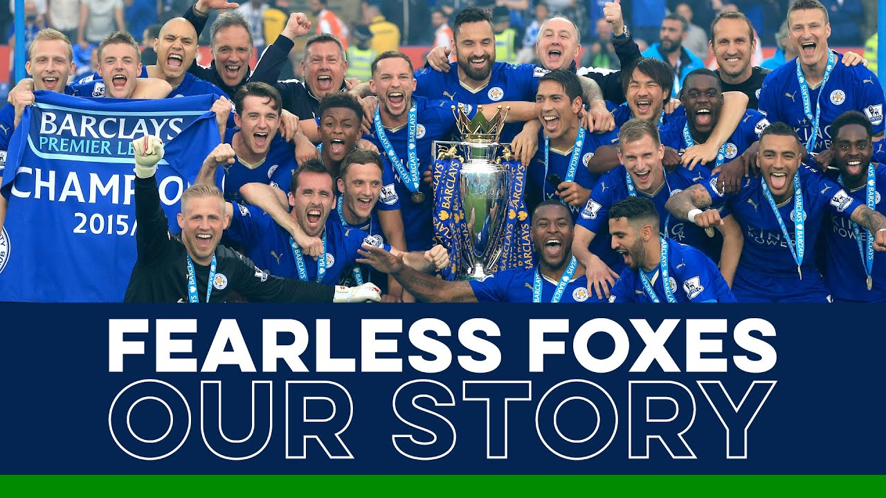Fearless Foxes: Our Story | Leicester City's 2015/16 Premier League Title -  YouTube