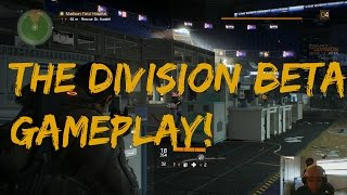 The Division Open Beta First Look Gameplay!