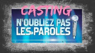 CASTING : N'OUBLIEZ PAS LES PAROLES