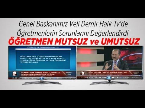 Eğitim İş Genel Başkanı Veli Demir Halk Tv'de Öğretmenlerin Sorunlarını Değerlendirdi