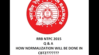 how normalization is done in rrb ntpc easily explained