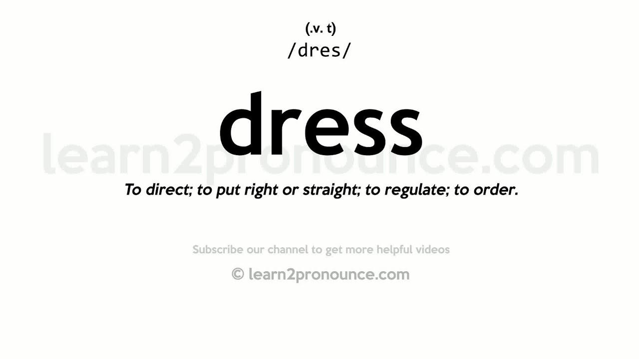 Pronunciation of Dress  Definition of Dress