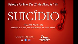 Suicídio | Com Wilton Luis | Live especial 24/04/2021