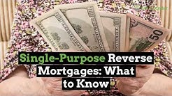 Single-Purpose Reverse Mortgages: What to Know   Ask a Lender