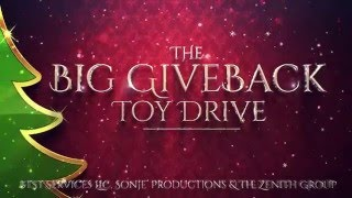 BTST Services, Sonje' Productions & The Zenith Group Presents: The Big Giveback