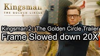 Kingsman 2 : The Golden Circle Trailer Teaser Frame Slowed down 20X | Slow motion