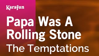 Karaoke Papa Was A Rolling Stone - The Temptations *