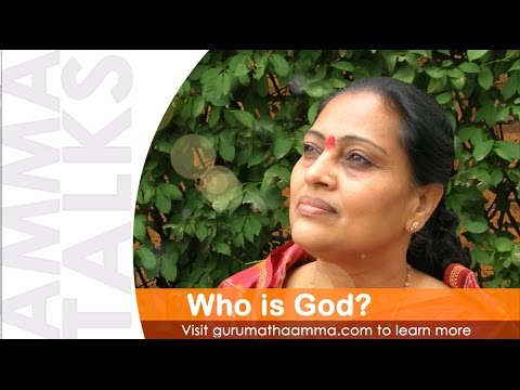 Who Is God ? Gurumatha Amma Talks