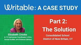 Part 2/3 - Writable Case Study: Consolidated School District of New Britain, CT