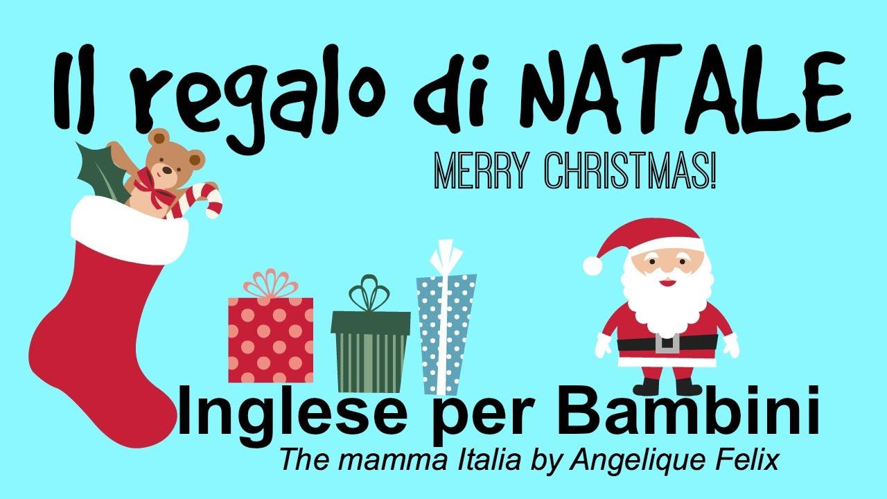 Poesie In Inglese Per Bambini Di Natale.Il Regalo Di Natale Christmas Present Inglese Per Bambini