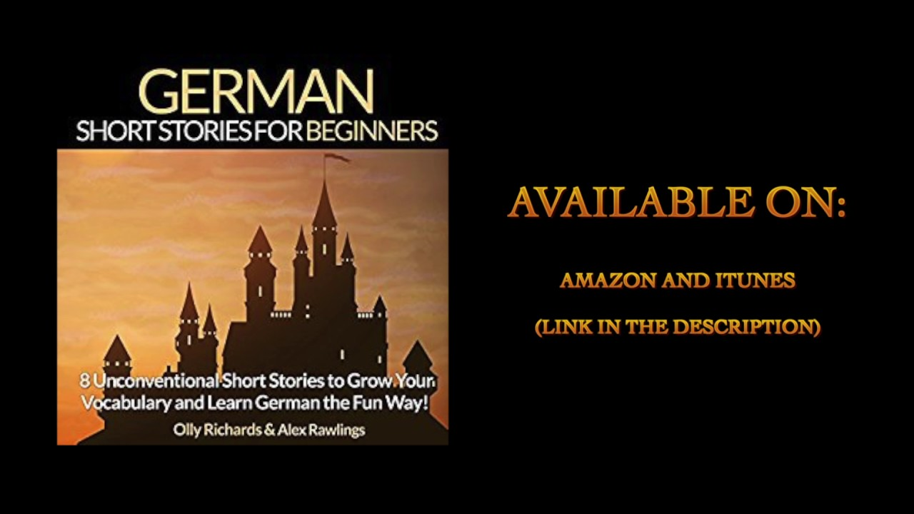 German Audio Improve your reading and listening skills in German Short Stories for Beginners German Learn German with Stories