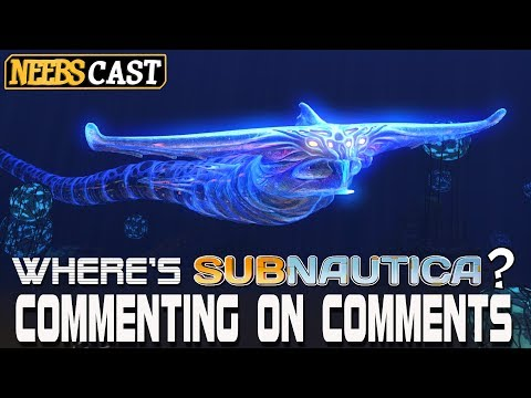 Where's Subnautica? Commenting on Comments