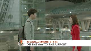 [GONG] ON THE WAY TO THE AIRPORT - Lundi au vendredi à 15h30 sur GONG !