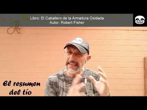 Resumen El Caballero De La Armadura Oxidada - Robert Fisher