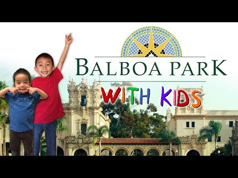 Top 4 Things to do in Balboa Park (San Diego with Kids): Traveling with Kids