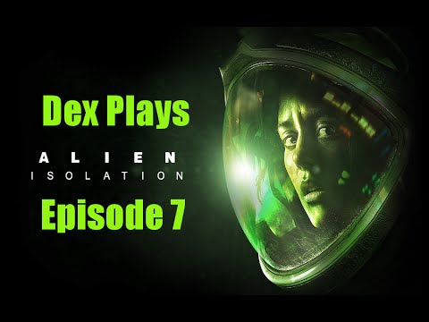 Escape with the goods! Alien Isolation #7