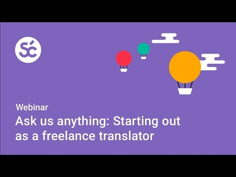 [Webinar] Ask us anything: Starting out as a freelance translator