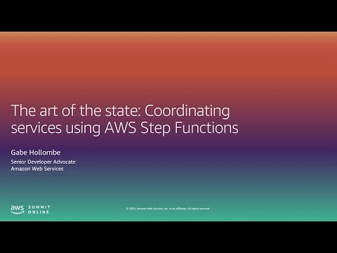 The Art of the State: Coordinating Services Using AWS Step Functions -Level 200 (United States)