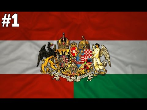 Hearts of Iron 4- Uniting The Austro-Hungarian Empire: #1