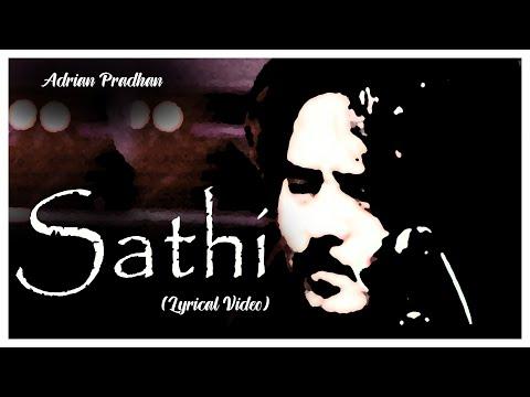 Sathi - Adrian Pradhan ( Lyrical Video Song )