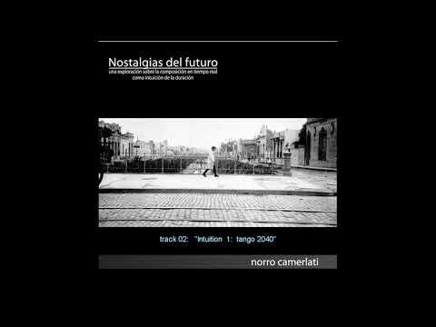 """Norro Camerlati     -  """"Nostalgias del Futuro"""" -   (Full Album)  1996-2004"""