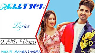 Nikk - Relation Full Song (Lyrics) ▪ Rox A ▪ Mahira Sharma