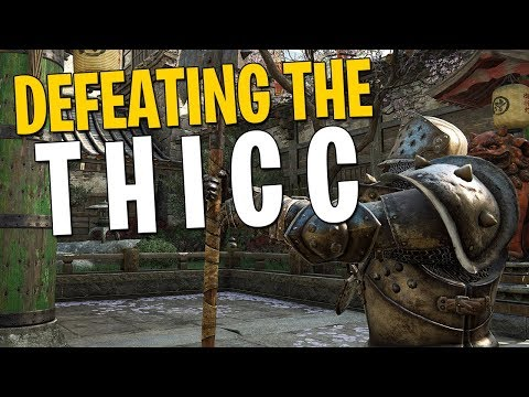 Defeating the THICC - For Honor
