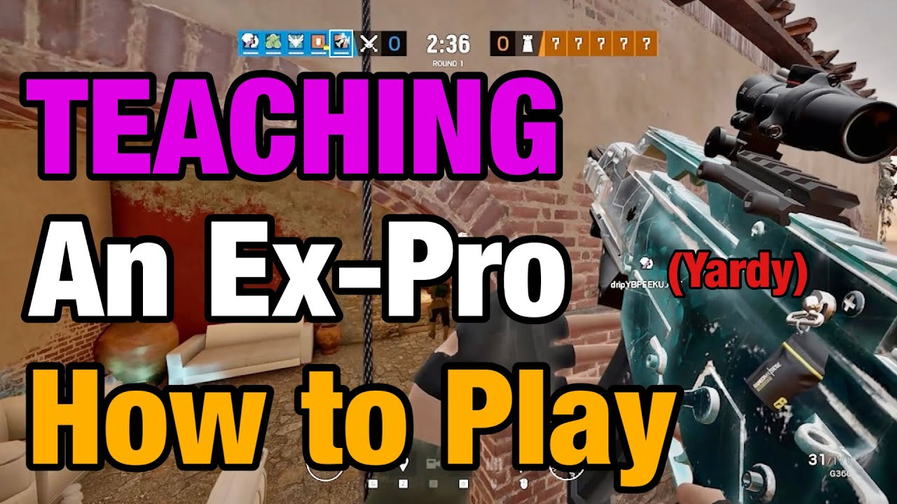Teaching an Ex-Pro How to Play (Yardy) - Rainbow Six Siege