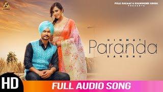 Paranda | Himmat Sandhu | Full Audio Song | New Punjabi Songs 2019 | Folk Rakaat
