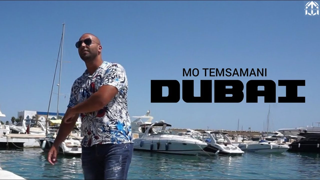 MO TEMSAMANI - DUBAI | دبي  (PROD. Fattah Amraoui)[Exclusive Music Video]