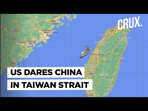 US And China Lock Horns In Taiwan Strait, Beijing Outraged By American Warship's 'Routine Transit'