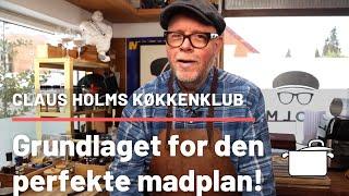 Grundlaget For Den Perfekte Madplan. Tv-kokken Claus Holm Viser De Vigtige Principper Bag Madplanen!