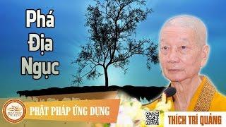 Phá Địa Ngục - Bài giảng Thầy Thích Trí Quảng