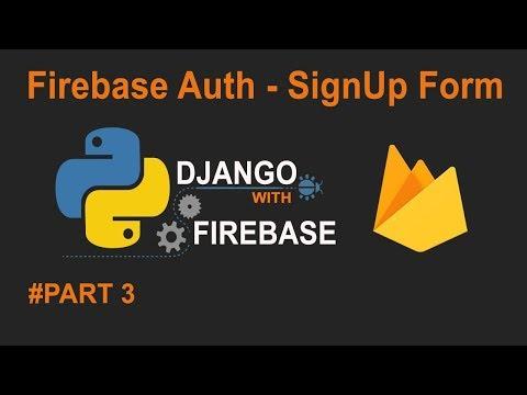 Python Django with Google Firebase - Firebase Authentication : SignUp form Using Pyrebase #Part3