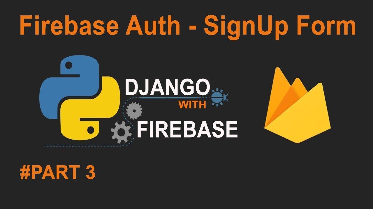 Python Django with Google Firebase - Firebase Authentication