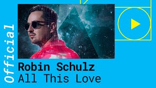 Robin Schulz All This Love Feat Harlœ Official Lyric Video