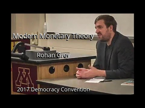 Modern Monetary Theory Rohan Grey 2017 Democracy Convention