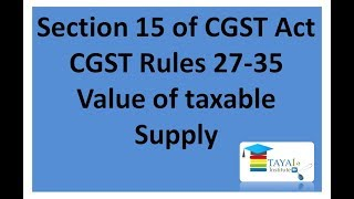 Section -15 Of Cgst Act Cgst Rules 27-35 Value Of Taxable  Supply